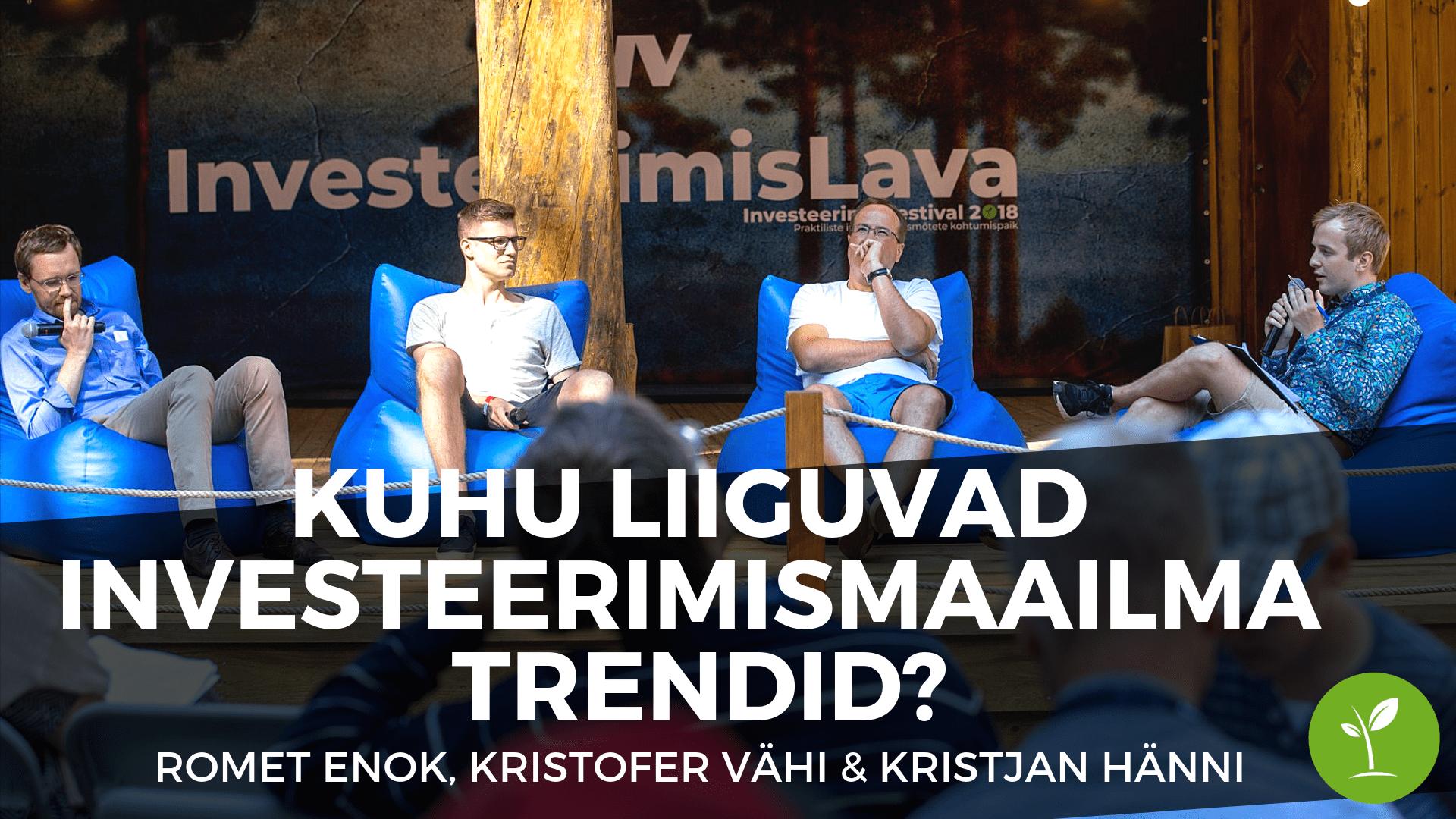 Paneel Kristjan Hänni & Romet Enok & Kristofer Vähi – Kuhu liiguvad investeerimismaailma trendid?
