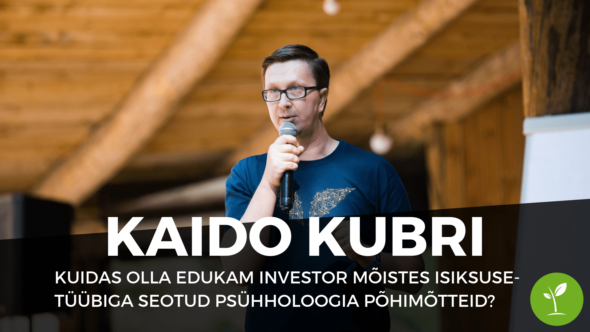 Kaido Kubri - Kuidas olla edukam investor mõistes isiksusetüübiga seotud psühholoogia põhimõtteid