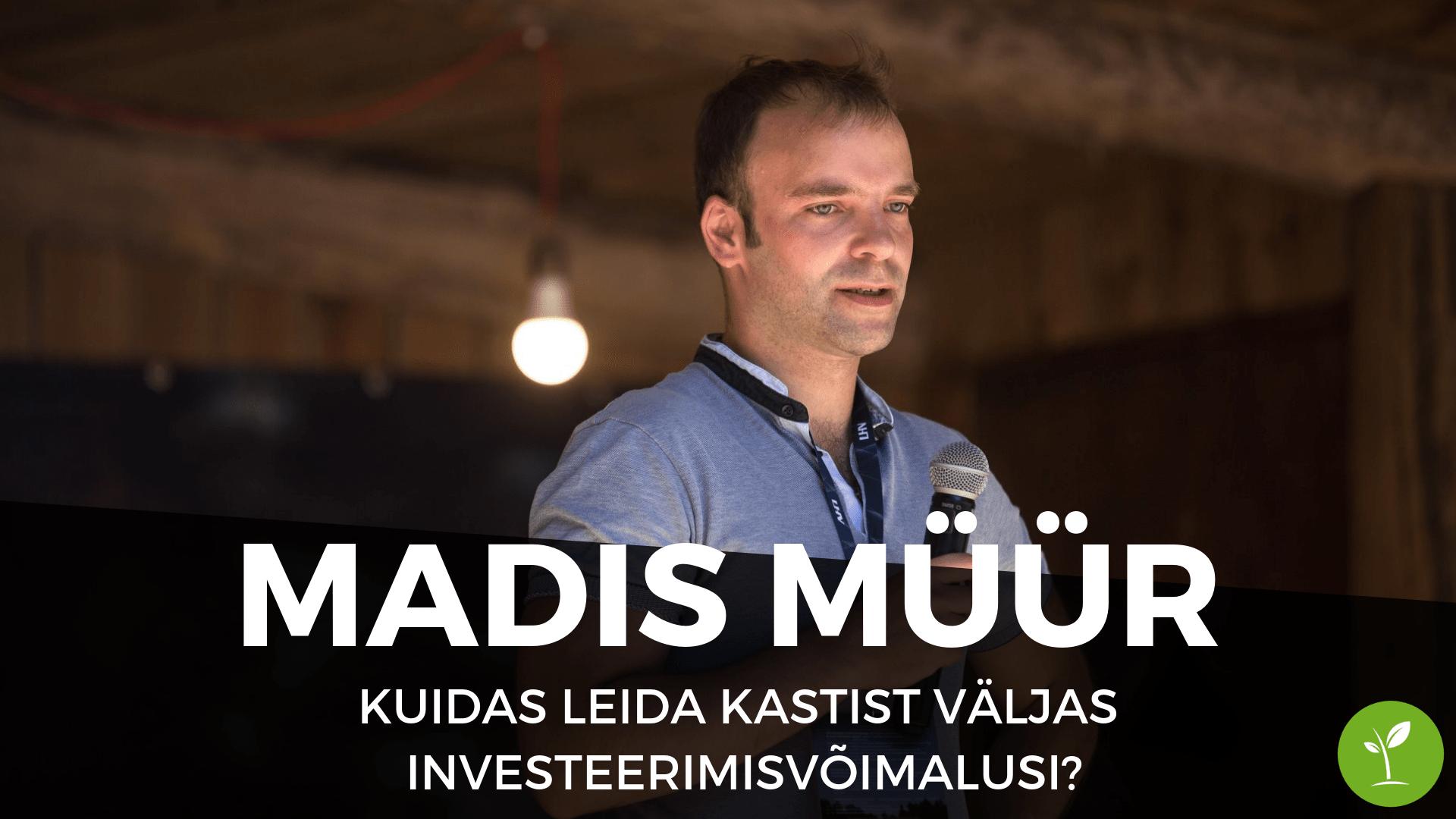 Madis Müür - Kuidas leida kastist väljas investeerimisvõimalusi?